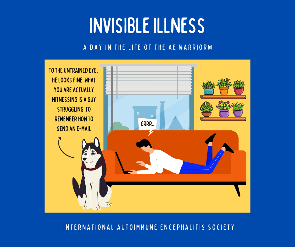 Invisible Illness A day in the Life of the AE Warrior® 4 4 2021 FB - Memes About Autoimmune-Encephalitis