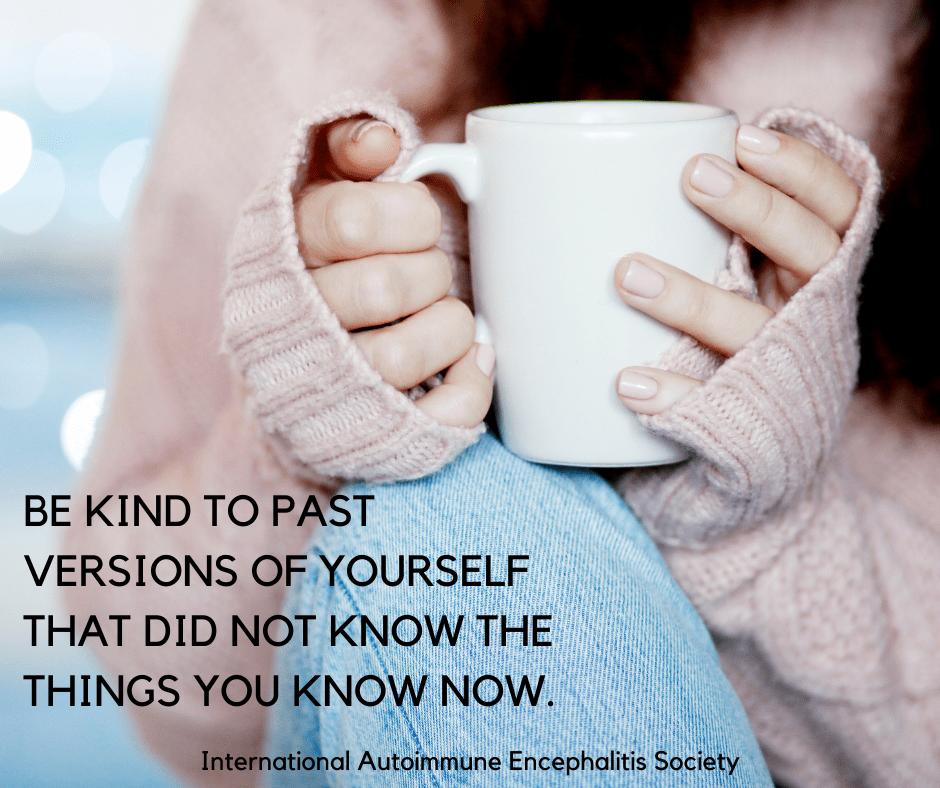 Be kind to yourself fb - Memes About Autoimmune-Encephalitis