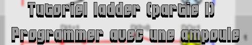 Bannière tutoriel ladder, programmer avec une ampoule