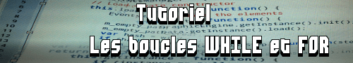 Tutoriel programmation: les boucles while et for.