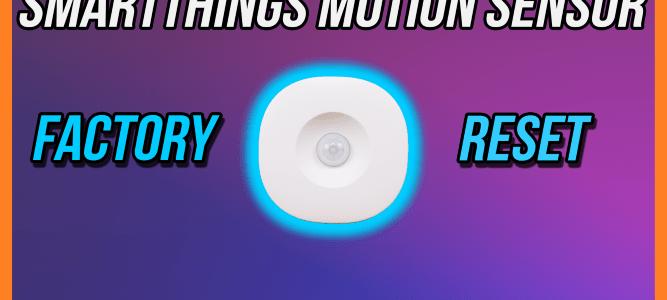Samsung SmartThings Motion Sensor Factory Reset Thumbnail