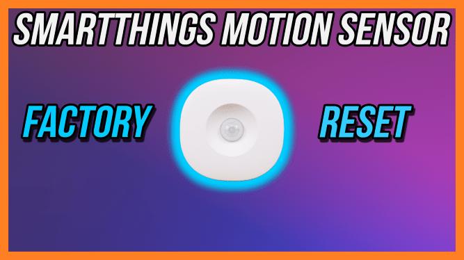 SmartThings Motion Sensor Factory Reset