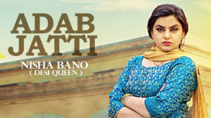 ADAB JATTI LYRICS – Nisha Bano Ft. Gurjazz