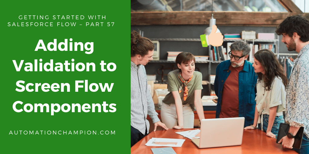 Getting Started with Salesforce Flow – Part 57 (Adding Validation to Flow Screen Components)