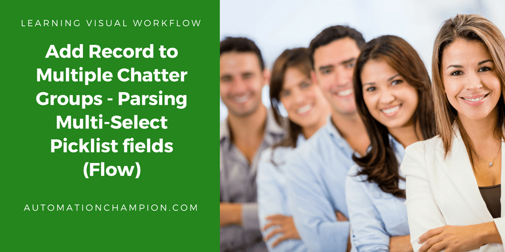 Add Record to Multiple Chatter Groups – Parsing Multi-Select Picklist fields (Flow)