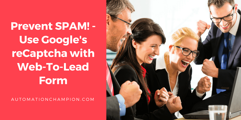 Prevent SPAM! – Use Google's reCaptcha with Web-To-Lead Form