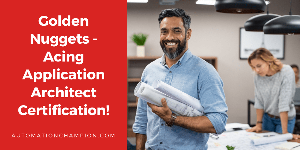 Golden Nuggets – Acing Application Architect Certification!