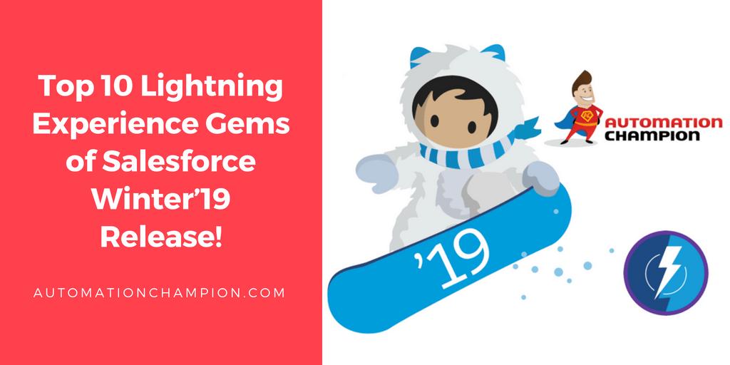 Top 10 Lightning Experience Gems of Salesforce Winter'19 Release!