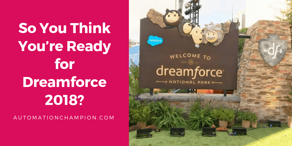 So You Think You're Ready for Dreamforce 2018?