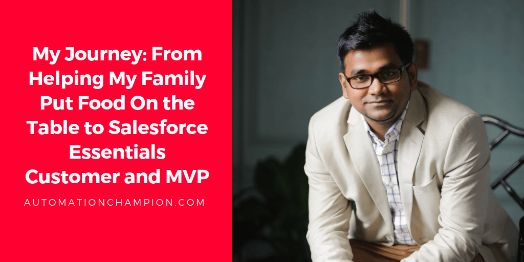 My Journey: From Helping My Family Put Food On the Table to Salesforce Essentials Customer and MVP