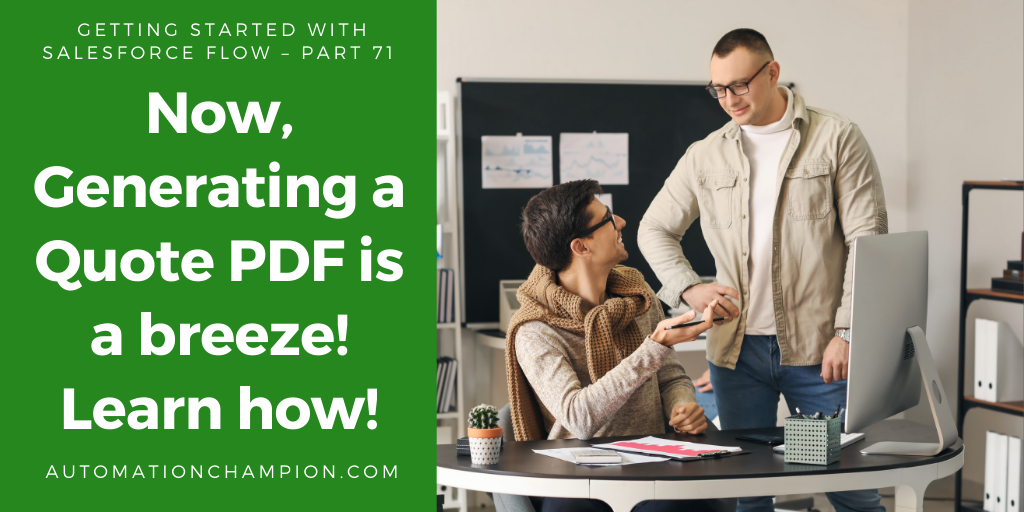 Getting Started with Salesforce Flow – Part 71 (Now, Generating a Quote PDF is a breeze! Learn how!)