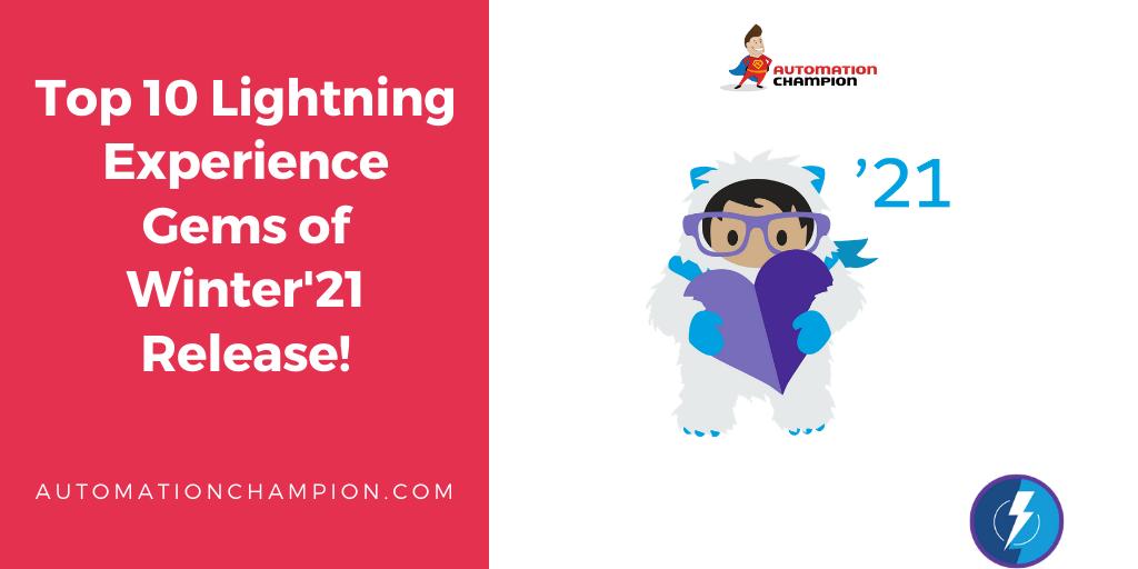Top Ten Gems of Salesforce Lightning Experience Winter'21 Release!