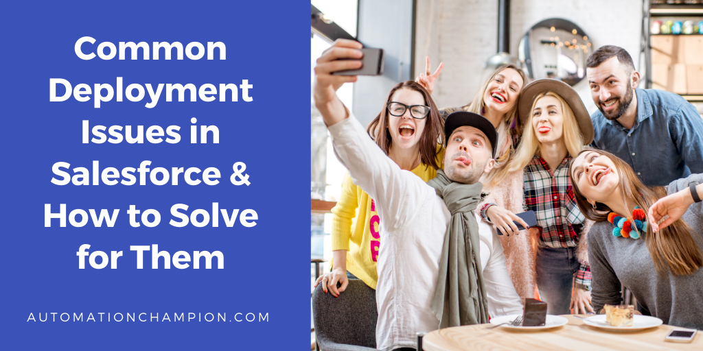 Common Deployment Issues in Salesforce & How to Solve for Them