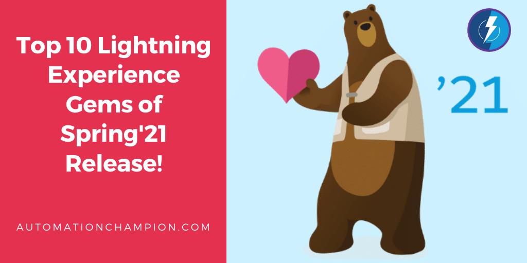 Top Ten Gems of Salesforce Lightning Experience Spring'21 Release!