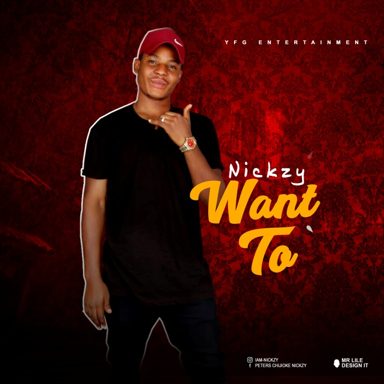 DOWNLOAD MUSIC: Nickzy Peters - Want To