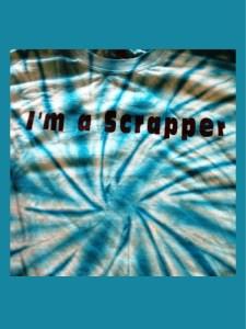 I'm a Scrapper t-shirt