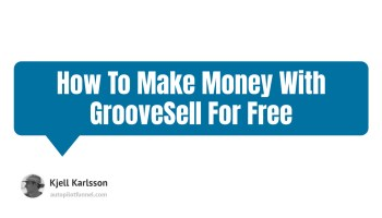 How To Make Money With GrooveSell For Free
