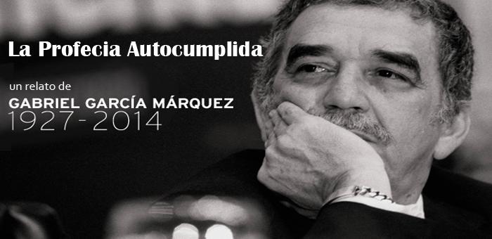 La profecia autocumplida - Gabriel García Márquez