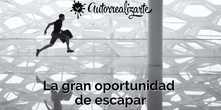 oportunidad de escapar