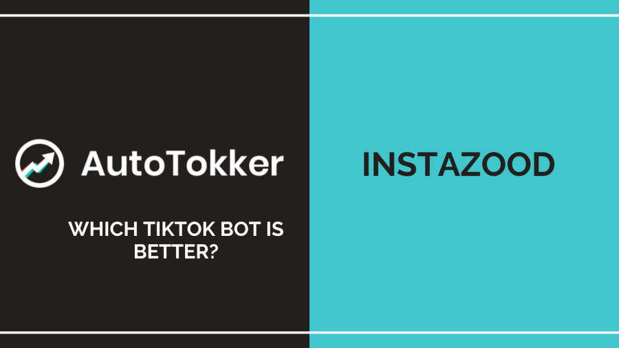 Instazood TikTok Bot vs. AutoTokker TikTok Bot. Which is the best TikTok Bot service?