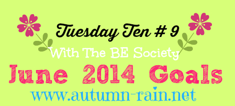 Tuesday 10 # 9 with @TheBESociety: June Goals (With Linky)