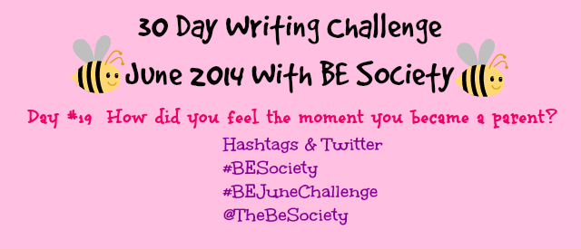 30 Day June Writing Challenge with @TheBESociety Day # 19- Becoming A Parent #thebesociety #bejunechallenge