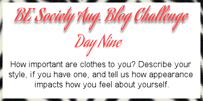 Day 09/31 August Blog Challenge with @thebesociety – Clothes & Appearance #besociety #beaugchallenge