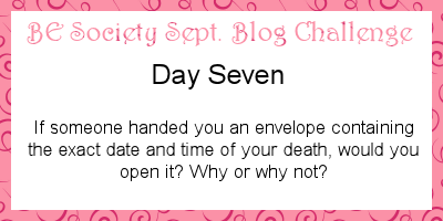 7/31 @thebesociety sept challenge-want to know when you are going to die? #besociety #beseptchallenge