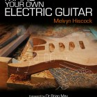 Cover of Melvyn Hiscock's 'Make Your Own Electric Guitar'