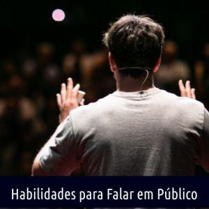 HABILIDADES PARA FALAR EM PÚBLICO