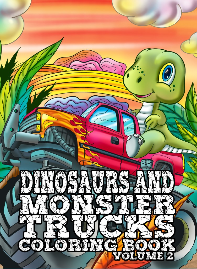 Dinosaurs And Monster Trucks 2 Coloring Book Ava Browne Coloring Books