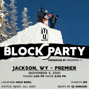 Block Party snowboard film by This is us in.