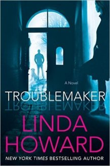 Troublemaker by Linda Howard