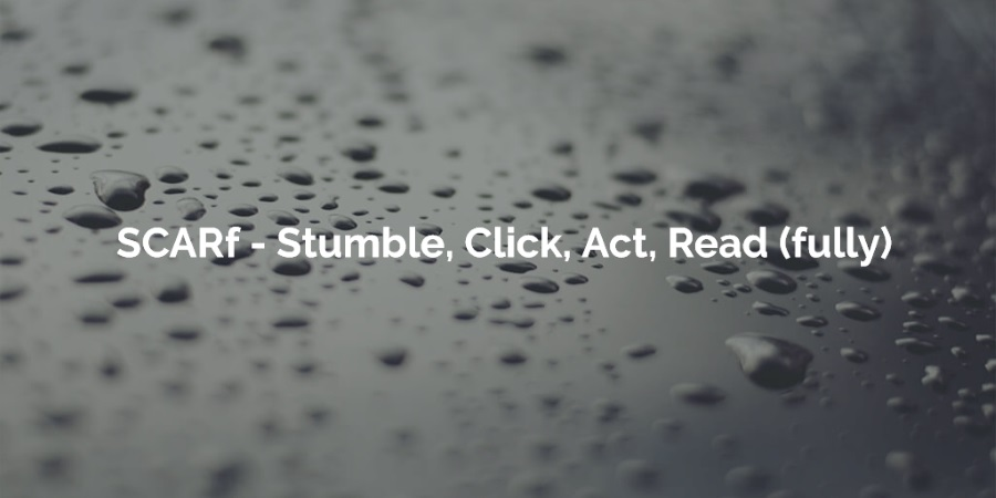 SCARf: Stumble, click, act, read
