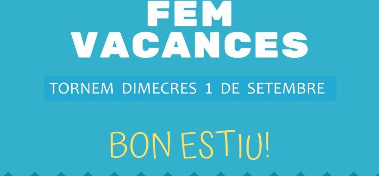 FEM VACANCES!