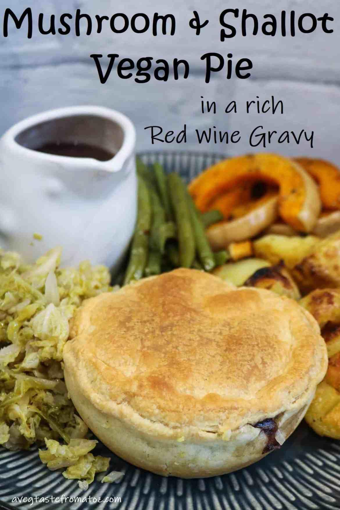 Mushrooms & Shallots Vegan Pie in a rich Red Wine Gravy #cosy #vegan #plantbased #festive #hearty #comfortfood #veganroastdinner #roastdinner #vegetarian #gravy #british #food #pie #mushroompie #redwinesauce #jus #homemade #holidays