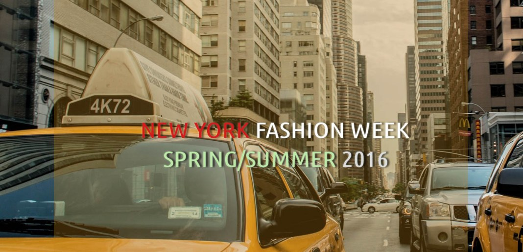 NEW YORK FASHION WEEK SPRING SUMMER 2016