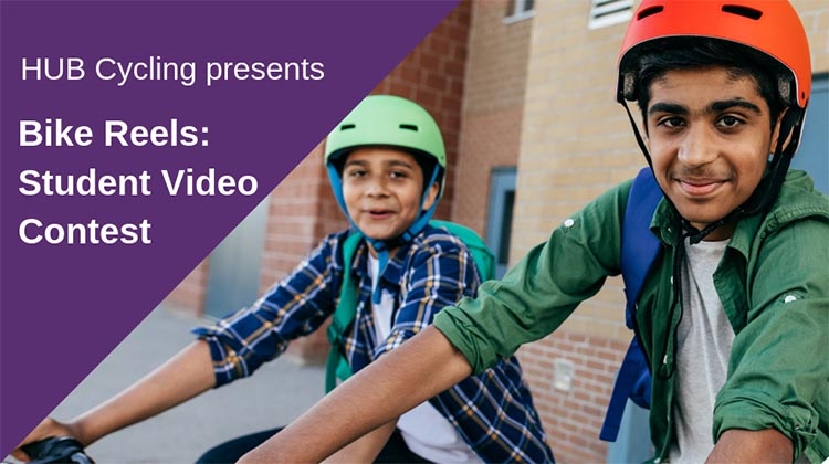 Bike to School Week Student Video Contest - HUB Cycling