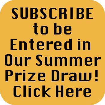Subcribe to be entered in our summer prize draw