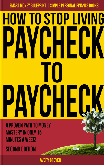 How to Stop Living Paycheck to Paycheck by Avery Breyer Kindle and Paperback Book
