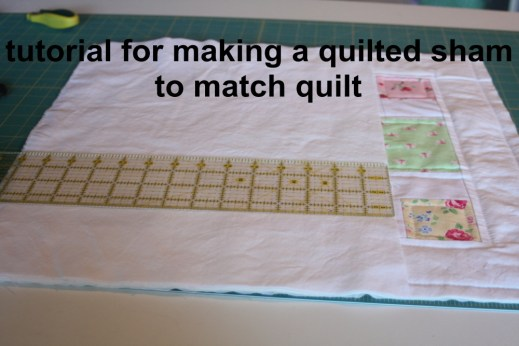 an easy tutorial for making a quilted sham