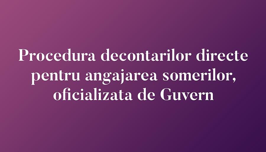 Procedura decontarilor directe pentru angajarea somerilor, oficializata de Guvern