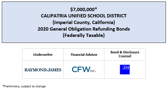 $7,000,000* CALIPATRIA UNIFIED SCHOOL DISTRICT (Imperial County, California) 2020 General Obligation Refunding Bonds (Federally Taxable) POS POSTED 3-27-20