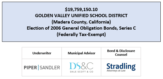 $19,759,150.10 GOLDEN VALLEY UNIFIED SCHOOL DISTRICT (Madera County, California) Election of 2006 General Obligation Bonds, Series C (Federally Tax-Exempt) FOS POSTED 4-30-20