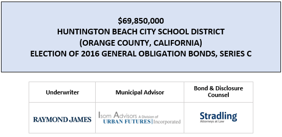 $69,850,000 HUNTINGTON BEACH CITY SCHOOL DISTRICT (ORANGE COUNTY, CALIFORNIA) ELECTION OF 2016 GENERAL OBLIGATION BONDS, SERIES C FOS POSTED 7-13-20