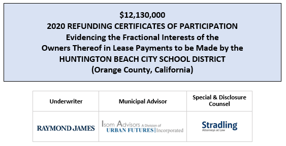 $12,130,000 2020 REFUNDING CERTIFICATES OF PARTICIPATION Evidencing the Fractional Interests of the Owners Thereof in Lease Payments to be Made by the HUNTINGTON BEACH CITY SCHOOL DISTRICT (Orange County, California) FOS POSTED 7-30-20