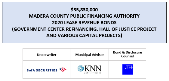 $35,830,000 MADERA COUNTY PUBLIC FINANCING AUTHORITY 2020 LEASE REVENUE BONDS (GOVERNMENT CENTER REFINANCING, HALL OF JUSTICE PROJECT AND VARIOUS CAPITAL PROJECTS) FOS POSTED 7-29-20
