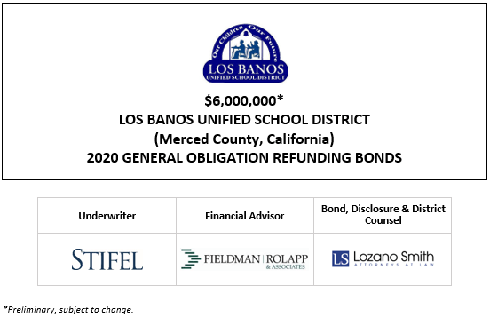$6,000,000* LOS BANOS UNIFIED SCHOOL DISTRICT (Merced County, California) 2020 GENERAL OBLIGATION REFUNDING BONDS POS POSTED 7-30-20