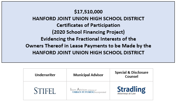 $17,510,000 HANFORD JOINT UNION HIGH SCHOOL DISTRICT Certificates of Participation (2020 School Financing Project) Evidencing the Fractional Interests of the Owners Thereof in Lease Payments to be Made by the HANFORD JOINT UNION HIGH SCHOOL DISTRICT FOS POSTED 7-16-20
