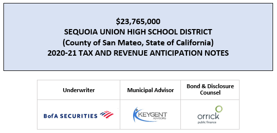 $23,765,000 SEQUOIA UNION HIGH SCHOOL DISTRICT (County of San Mateo, State of California) 2020-21 TAX AND REVENUE ANTICIPATION NOTES FOS POSTED 8-7-20